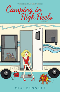 Camping in High Heels, by Miki Bennett