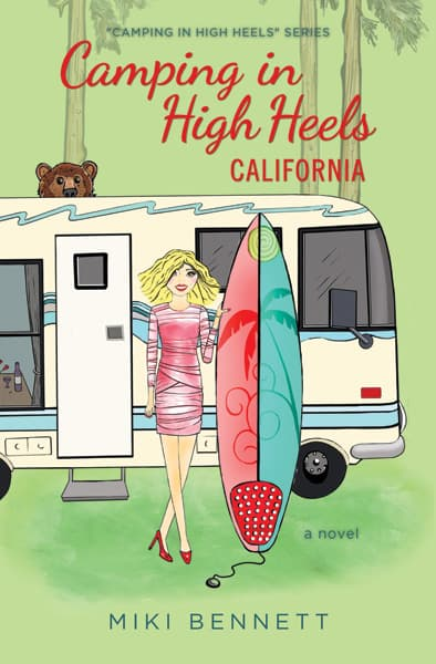 Camping in High Heels: California, by Miki Bennett