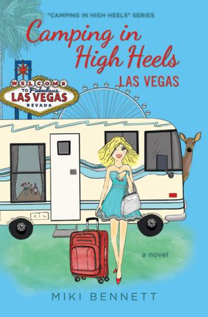 Camping in High Heels - Las Vegas by Miki Bennett