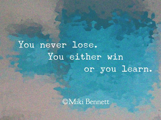 Did You Know That You Never Lose?
