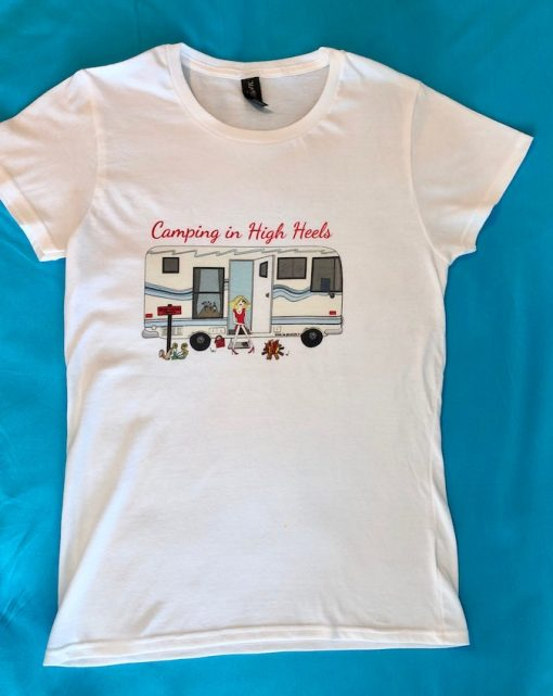 Camping in High Heels T-Shirt