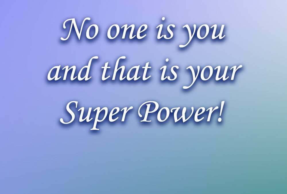 A Little Inspiration: Did You Know You Have A Superpower?