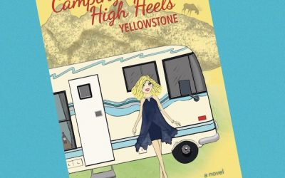 """It's Book Release Day For """"Camping in High Heels: Yellowstone""""!"""