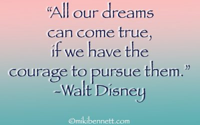 The Courage To Pursue Your Dreams