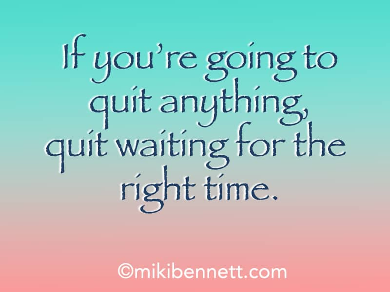 Quit Waiting On The Right Time Author Miki Bennett