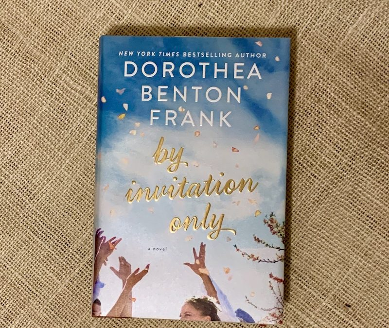 "Book Of The Week: ""By Invitation Only"" by Dorothea Benton Frank"