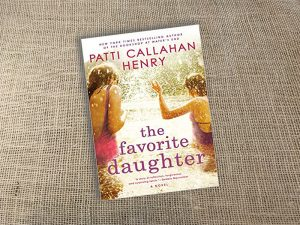 Book, Novel, Patti Callahan Henry, The Favorite Daughter