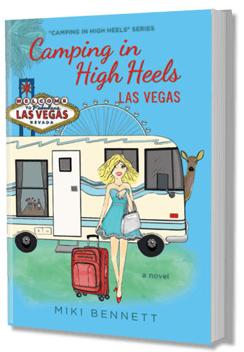 Camping In High Heels - Las Vegas - By Author Miki Bennett