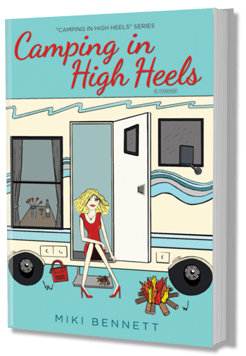 Camping In High Heels By Author Miki Bennett