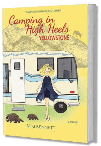 Camping In High Heels - Yellowstone By Author Miki Bennett